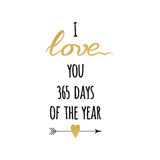 Hand drawn gold and sparkle inspirational quote I love you 365 days of the year. Typography, script calligraphy. Vector sign with sparkle inspirational hand Royalty Free Stock Photos
