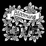 Blooming love. Romantic vintage art. Black hand lettering with white roses on dark background. Hand drawn illustration. Love quote on black background Royalty Free Stock Photography