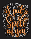 I put a spell on you halloween quote with flourishes and grunge effect. Hand drawn inspirational Halloween phrase. Modern lettering art for poster, greeting royalty free illustration