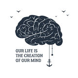 Hand drawn inspirational label with textured brain vector illustration. Hand drawn inspirational label with textured brain vector illustration and `Our life is Stock Image
