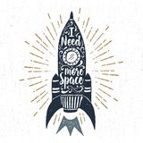 Hand drawn inspirational label. With textured rocket vector illustration and `I need more space` lettering Royalty Free Stock Photo