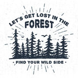 Hand drawn label with textured spruce trees vector illustration. And `Let`s get lost in the forest. Find your wild side` lettering Royalty Free Stock Photo