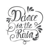 Hand-drawn lettering Dance in the rain Stock Photos