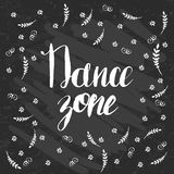 Hand-drawn lettering Dance zone with flowers Stock Photography