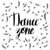 Hand-drawn lettering Dance zone with flowers Stock Photo