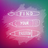 Hand drawn lettering design. Conceptual handwritten phrase. Find your passion.  Work motivation. Hand drawn inspirational and motivation phrase on blurred Stock Photography