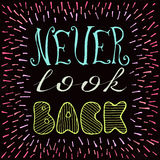 Hand drawn lettering design. Conceptual handwritten phrase. Never look back. Positive text. Hand drawn inspirational and motivation phrase on black background Stock Photo