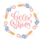 Hand drawn lettering Hello Spring in the round frame of flowers wreath, branches and leaves. vector illustration. Design Royalty Free Stock Photography