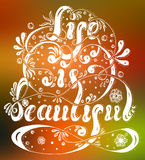 Hand drawn lettering Life is beautiful with flowers Stock Photography