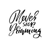 Hand drawn  lettering. Motivating modern calligraphy. Inspiring hand lettered quote. Printable phrase. Never stop dreaming. Hand drawn  lettering. Motivating Royalty Free Stock Photos