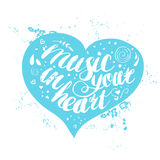 Hand-drawn lettering music in your heart Royalty Free Stock Photo