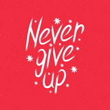 Hand drawn lettering. Never give up Stock Image