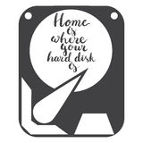 Hand drawn lettering phrase Home is where your hard disk is isolated on the white background with icon of hard disk Royalty Free Stock Photography