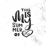 Hand drawn lettering of a phrase This is my summer of love. Stock Photos