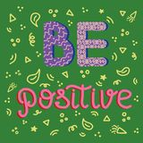Hand drawn lettering quote Be positive with doodle style background in green, pink, purple colors. Vector. Hand drawn lettering quote Be positive with doodle vector illustration