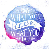 Hand drawn lettering quote - do what you love, love what you do Royalty Free Stock Photos