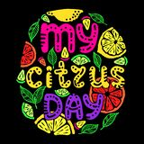Hand drawn lettering quote my citrus day. royalty free illustration