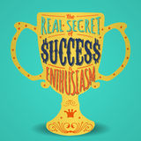 Hand- drawn lettering. The real secret of success is enthusiasm. Handmade Typographic Art for Poster Print Greeting Card T shirt apparel design, hand crafted Stock Images