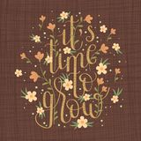 Hand drawn lettering `It`s time to grow` Stock Image