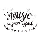 Hand-drawn lettering 'music in your soul' Stock Photos
