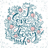 Hand drawn romantic quote pattern. I love you berry much. Hand drawn romantic quote. Vector card with floral elements Royalty Free Stock Image