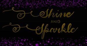 Hand drawn Shine & Sparkle card calligraphy design. Vibrant glittering design. Pink Glitter for Cards & greetings. royalty free illustration
