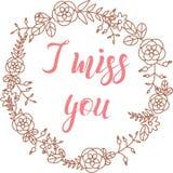 Hand drawn sketch, lettering I miss you into flower frame. Vector illustration, hand drawn sketch, lettering I miss you into flower frame stock illustration