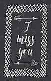 Hand drawn sketch, lettering I miss yoy with arrows into hand drawn frame on gray background. Vector illustration, hand drawn sketch, lettering I miss yoy with royalty free illustration