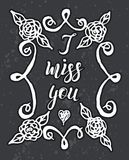 Hand drawn sketch, lettering I miss yoy into hand drawn flower frame on gray background. Vector illustration, hand drawn sketch, lettering I miss yoy into hand royalty free illustration