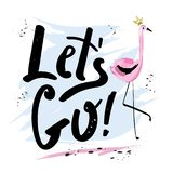 Hand drawn stylish lettering with phrase Let`s go! Cute greeting card with lettering design. Sketch. royalty free illustration