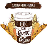 Hand drawn stylized VECTOR coffee cup and paint stroke with letters: `Good morning OK but first coffee` and decorative. Hand drawn stylized VECTOR coffee cup and Stock Photography