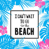 Hand drawn summer poster with quote and tropical Stock Images