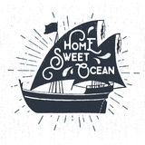 Hand drawn textured vintage label with ship vector illustration. Hand drawn textured vintage label, retro badge with ship vector illustration and Home, sweet Royalty Free Stock Image