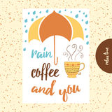 Hand drawn typographic card with positive emotional quote on white background. Rain, coffee and you Stock Photography