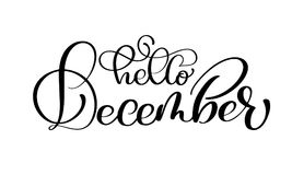 Hand drawn typography lettering phrase Hello December isolated on the white background. Fun brush ink calligraphy Stock Image