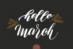 Hand drawn typography lettering phrase Hello March isolated on the dark background with. Brush ink calligraphy Royalty Free Stock Image