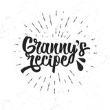 Hand drawn typography poster. Inspirational vector typography. Granny s Recipe. Vector calligraphy Royalty Free Stock Photo