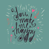 Hand drawn typography poster.You make me happy. Inspirational and motivational romantic and love quotes posters. Stylish typograph Royalty Free Stock Images