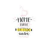 Hand drawn vector abstract creative detox water sign stamp with handwritten modern calligraphy quote Home made Detox. Water isolated on white background.Menu Royalty Free Stock Image