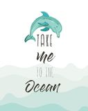 Hand drawn vector abstract cute summer time illustration poster with dolphin and modern calligraphy quote Take me to the Stock Image