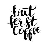 Hand drawn vector illustration, But first coffee phrase Stock Images