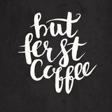 Hand drawn vector illustration, But first coffee phrase Stock Photos
