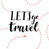 Hand Drawn Vector Illustration. Let S Go Travel. Hand Lettering Royalty Free Stock Photos