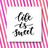 Hand drawn vector lettering. Life is Sweet. Motivational modern calligraphy. Inspirational phrase for poster and icon Royalty Free Stock Photography