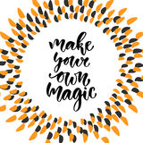 Hand drawn vector lettering. Make your own magic. Motivational modern calligraphy. Inspirational phrase for poster and icon Stock Photo