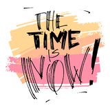 Hand drawn vector lettering. The time is now phrase by hand on bright background. Vector illustration. Handwritten. Hand drawn vector lettering. Vector Royalty Free Stock Images