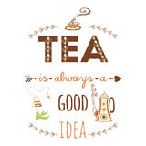 Hand drawn vintage print with hand lettering.  Tea is always a good idea. Quote. Typography banner or poster. Stock Photo