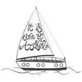 Hand drawn vintage typography lettering poster. Motivational quote It is time to travel  on yacht. Royalty Free Stock Image