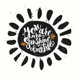 Hand drawn watercolor lettering poster-Sun with You are the suns Royalty Free Stock Photography