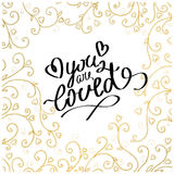 Hand drawn words you are loved. Stock Photos